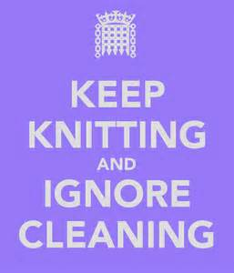 keep knitting and ignore cleaning
